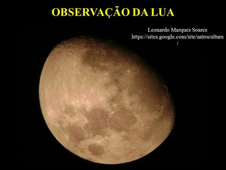 Leonardo Marques Soares https://sites.google.com/site/astrocultura/
