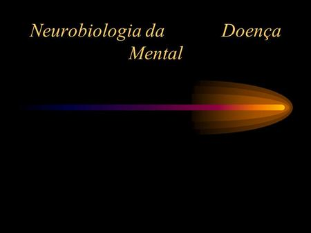 Neurobiologia da Doença Mental. Arvid Carlsson Paul GreengardEric R. Kandel The Nobel Prize in Physiology or Medicine 2000  for their discoveries concerning.