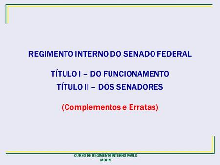 REGIMENTO INTERNO DO SENADO FEDERAL TÍTULO I – DO FUNCIONAMENTO