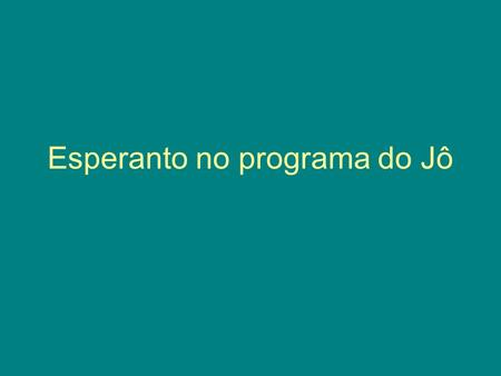 Esperanto no programa do Jô