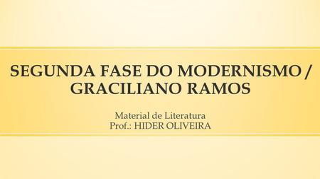 SEGUNDA FASE DO MODERNISMO / GRACILIANO RAMOS