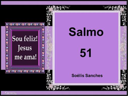 Salmo 51 Soélis Sanches.