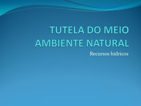 TUTELA DO MEIO AMBIENTE NATURAL