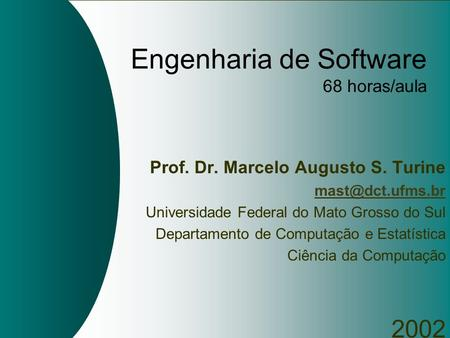 Engenharia de Software 68 horas/aula