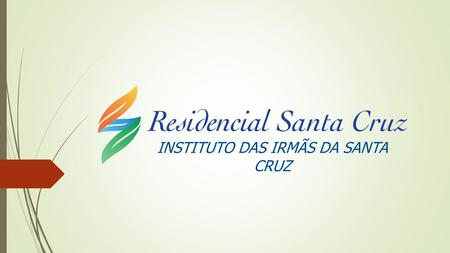 INSTITUTO DAS IRMÃS DA SANTA CRUZ