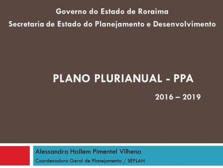 Plano Plurianual - PPA Governo do Estado de Roraima