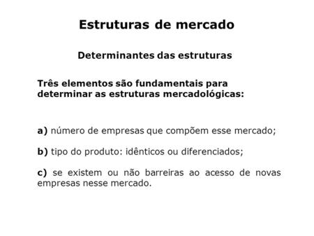 Determinantes das estruturas