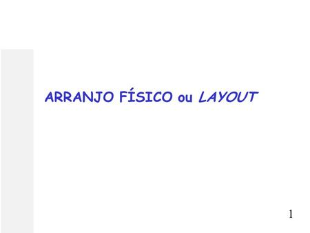 ARRANJO FÍSICO ou LAYOUT