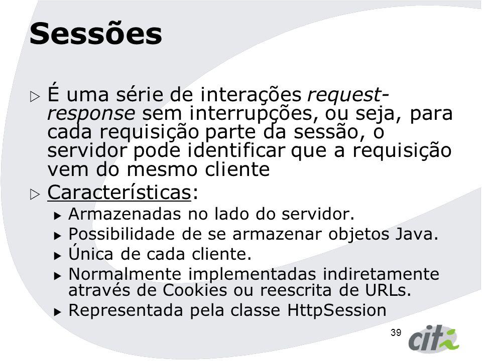 40 HttpSession  Classe que representa uma sessão.