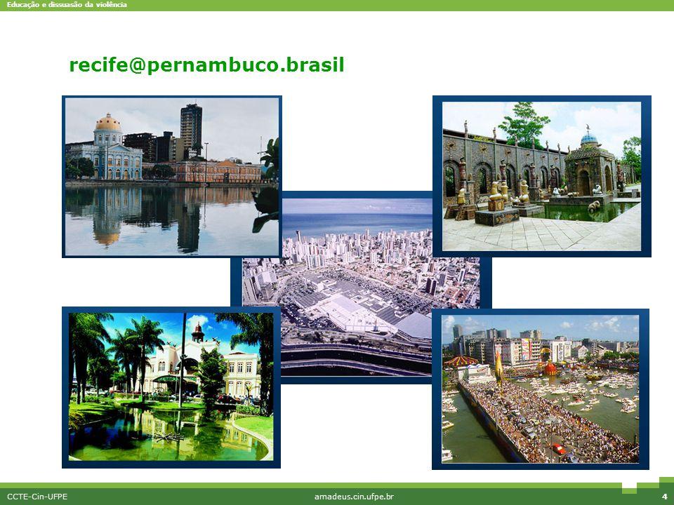 Educação e dissuasão da violência CCTE-Cin-UFPEamadeus.cin.ufpe.br5 Interface simples cin.ufpe@recife.pernambuco.brasil