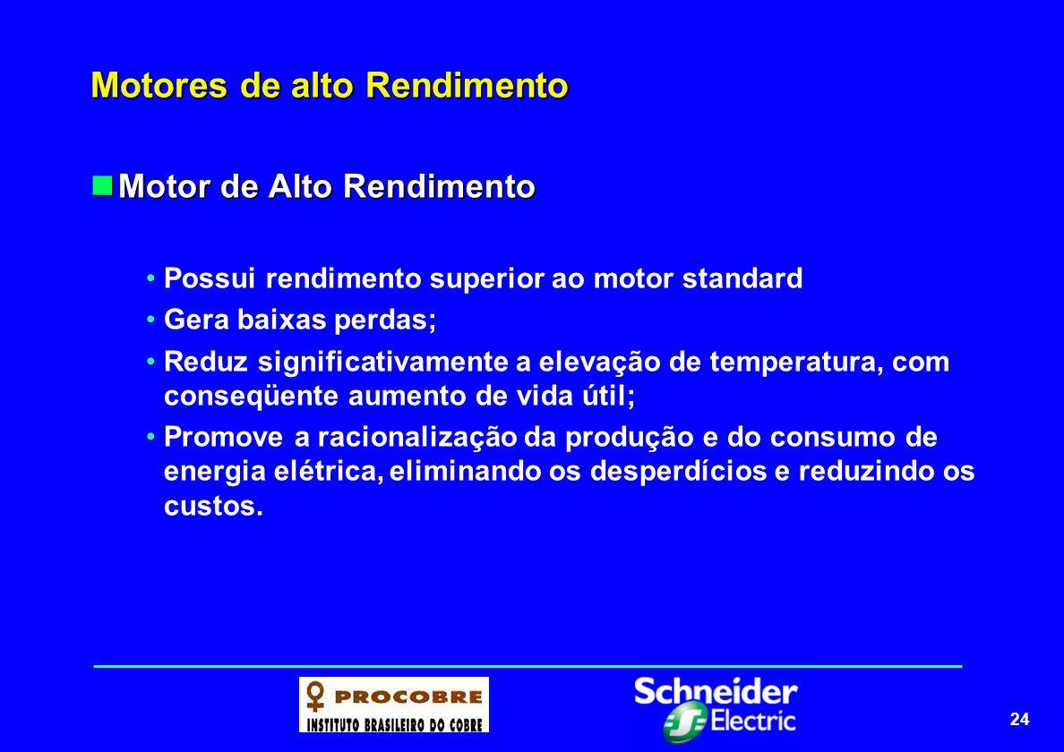25 Motor de Alto Rendimento Eficiência energética através do motor de Alto Rendimento Eficiência energética através do motor de Alto Rendimento O setor industrial é responsável por 43% do consumo anual de energia em nosso país.