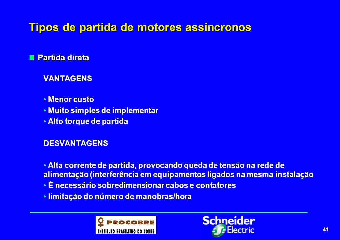 42 Tipos de partida de motores assíncronos PARA EVITAR OS PROBLEMAS MENCIONADOS COM A PARTIDA DIRETA, PODE-SE UTILIZAR UM SISTEMA DE PARTIDA COM REDUÇÃO DE TENSÃO E, CONSEQUENTEMENTE, REDUÇÃO DE CORRENTE.