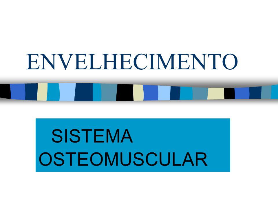 OSSOS : Densidade óssea progressivamente reduz desde os 50 anos em ambos os sexos Mais rapidamente na mulher (alterações hormonais) Unidade multicelular básica = osteoblastos e osteoclastos Até os 35 anos = formação (Pico de massa óssea) Após os 35 anos = reabsorção