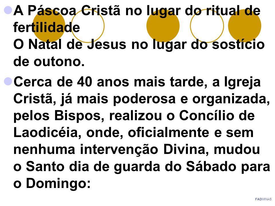 Os cristãos não devem judaizar,ou estar ociosos no Sábado, mas trabalharão nesse dia; o dia do Senhor (Domingo), entretanto, honrarão especialmente, e, como Cristãos, não devem, se possível, fazer qualquer trabalho nele.