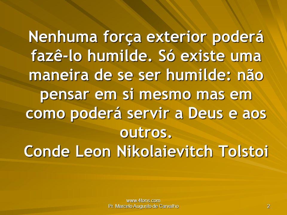 www.4tons.com Pr.Marcelo Augusto de Carvalho 3 Ainda estou vivo.