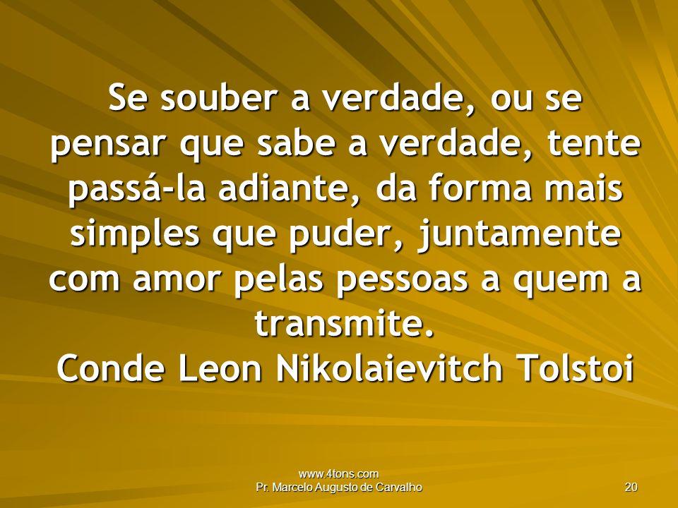 www.4tons.com Pr.Marcelo Augusto de Carvalho 21 Só a perfeição vale o amor completo.