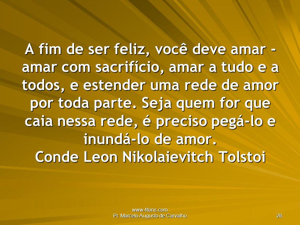 www.4tons.com Pr.Marcelo Augusto de Carvalho 29 Deus pode ser amado mas não pensado.