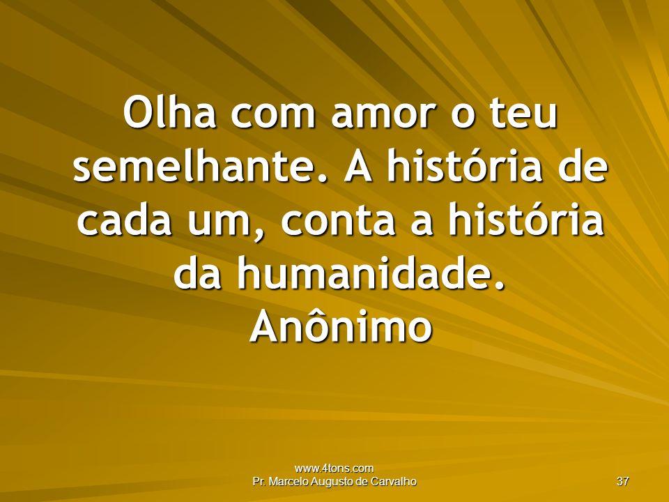 www.4tons.com Pr.Marcelo Augusto de Carvalho 38 O amor é uma das manifestações de Deus no homem.