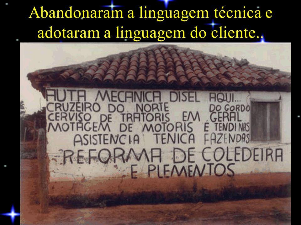Adotaram a comunicação em múltiplos idiomas..................