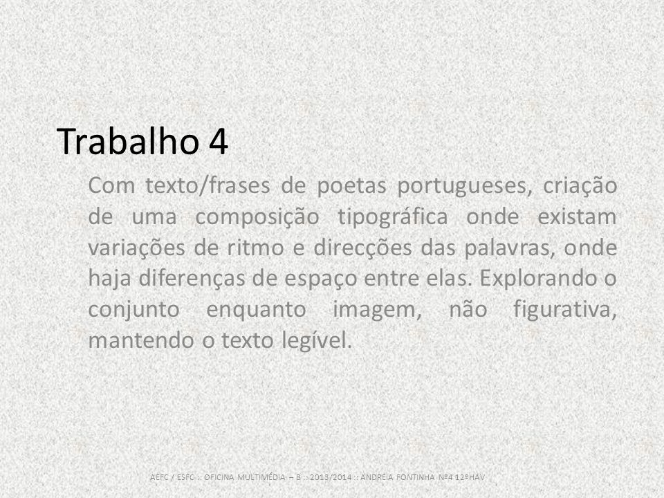 Poema (Fanatismo): AEFC / ESFC :: OFICINA MULTIMÉDIA – B :: 2013/2014 :: ANDREIA FONTINHA Nº4 12ºHAV Minh alma, de sonhar-te, anda perdida.