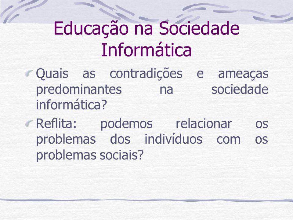 Educação na Sociedade Informática Ideologia é um termo usado no senso comum contendo o sentido de conjunto de idéias, pensamentos, doutrinas e visões de mundo de um indivíduo ou de um grupo, orientado para suas ações sociais e, principalmente, políticas .