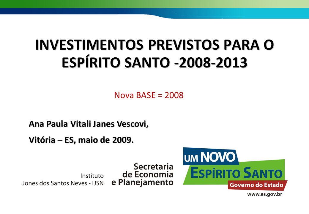 VALOR DA CARTEIRA DE PROJETOS DE INVESTIMENTOS PREVISTOS PARA O ESPÍRITO SANTO, ACIMA DE R$ 1 MILHÃO, PARA O PERÍODO 2008 A 2013 R$ 63 BILHÕES