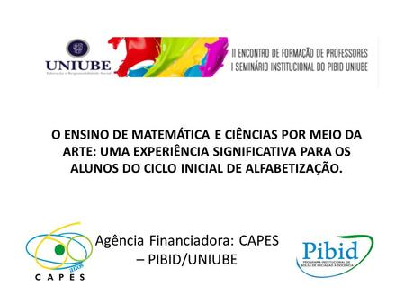 Agência Financiadora: CAPES – PIBID/UNIUBE