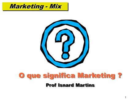 O que significa Marketing ?