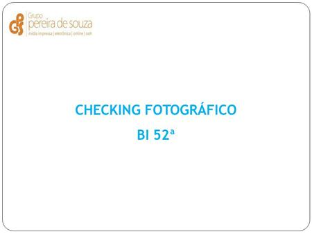 CHECKING FOTOGRÁFICO BI 52ª. OUTDOOR BARRA DO GARÇA – MT.