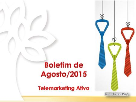 Boletim de Agosto/2015 Telemarketing Ativo.