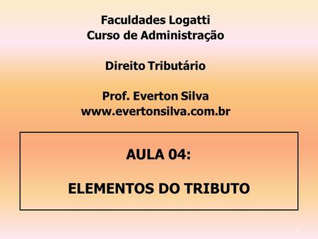 AULA 04: ELEMENTOS DO TRIBUTO