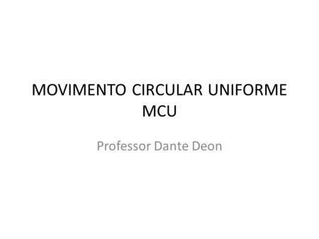 MOVIMENTO CIRCULAR UNIFORME MCU