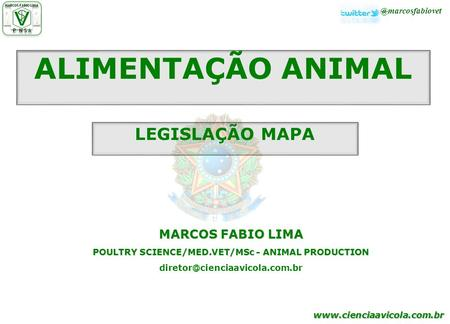 ALIMENTAÇÃO ANIMAL MARCOS FABIO LIMA POULTRY SCIENCE/MED.VET/MSc - ANIMAL PRODUCTION