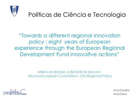 "Políticas de Ciência e Tecnologia ""Towards a different regional innovation policy : eight years of European experience through the European Regional Development."