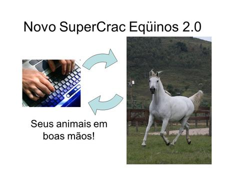 Novo SuperCrac Eqüinos 2.0