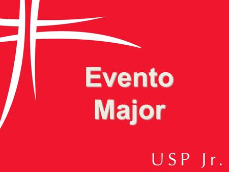 EventoMajor. Evento Major O núcleo USP Jr tem o prazer de convidar VOCÊ VOCÊ a participar do EVENTO MAJOR. Data: 23/05 (sábado) Local: FEA/USP – sala.