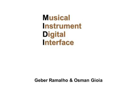 Musical Instrument Digital Interface Geber Ramalho & Osman Gioia.