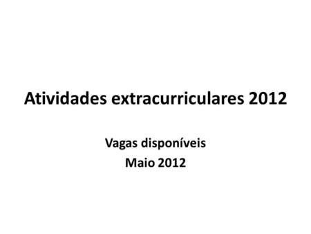 Atividades extracurriculares 2012