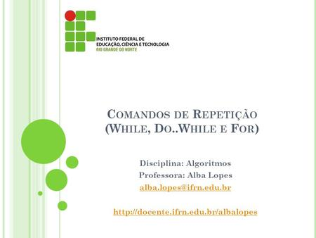 Comandos de Repetição (While, Do..While e For)