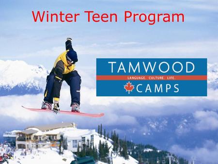 Winter Teen Program. Tamwood International As divisões da Tamwood são: Tamwood International College Programas de Inglês para Adultos em Vancouver e Whistler.
