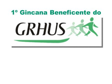 1º Gincana Beneficente do