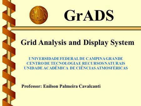 GrADS Grid Analysis and Display System