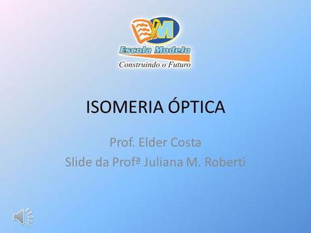 Prof. Elder Costa Slide da Profª Juliana M. Roberti