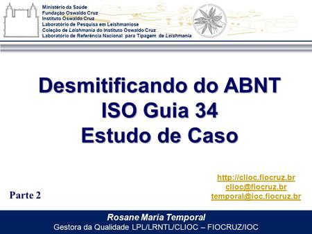 Desmitificando do ABNT ISO Guia 34