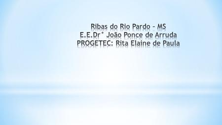 Ribas do Rio Pardo – MS E. E
