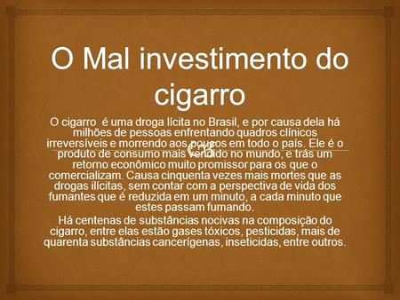O Mal investimento do cigarro