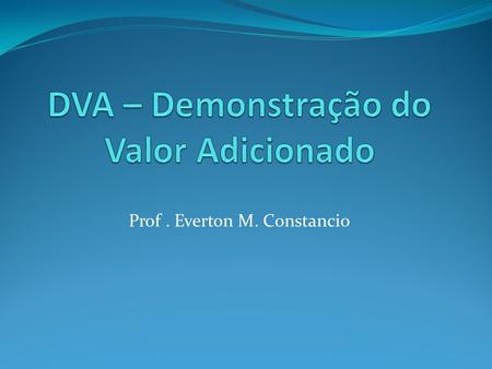 DVA – Demonstração do Valor Adicionado