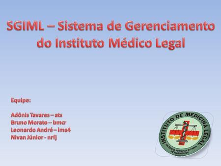SGIML – Sistema de Gerenciamento do Instituto Médico Legal