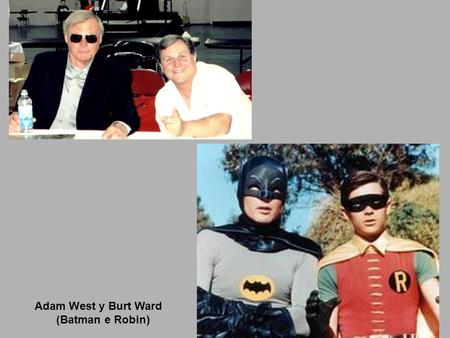 Adam West y Burt Ward (Batman e Robin).