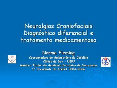Norma Fleming Coordenadora do Ambulatório de Cefaléia